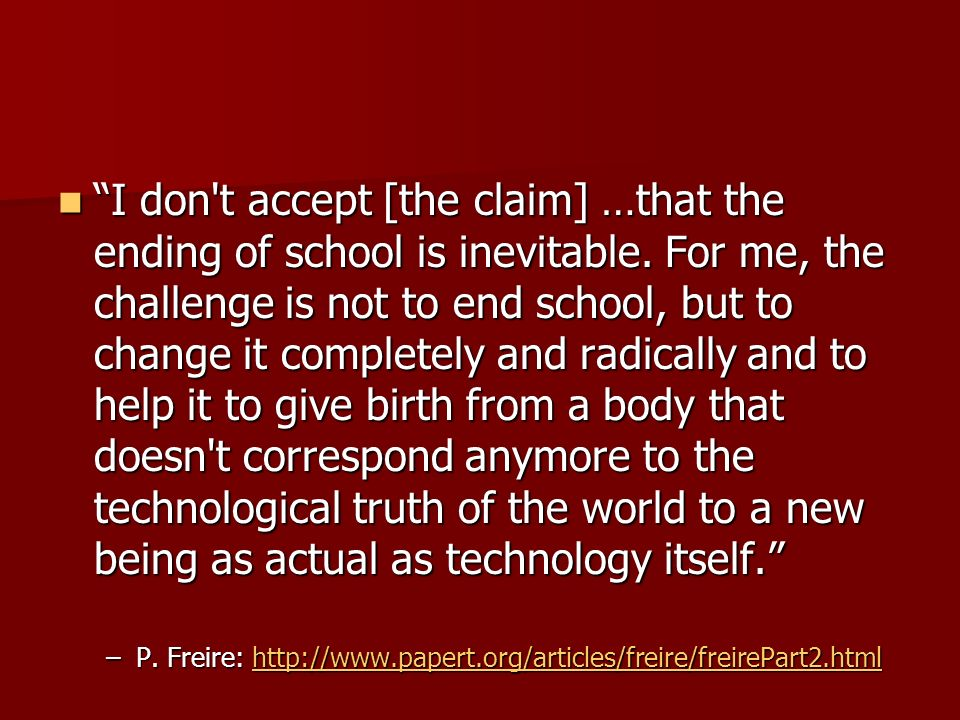 I don t accept [the claim] …that the ending of school is inevitable